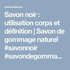 Savon noir : utilisation corps et définition   Savon de gommage naturel #savonnoir #savondegommage #gommagesavonnoir Olive Oil, Cleanser, Products