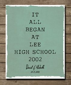 It all began, Our Story poster print, High School Sweetheart -- Jeff and I need this one!! How sweet!