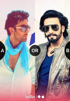 Who will be the next king of bollywood #RanveerSingh or #RanbirKapoor? Vote on Baetter App