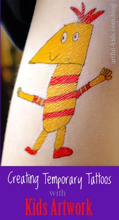 Use children's drawings to create unique personalised temporary tattoos.