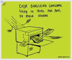 cada brasileiro consome 44 kg de papel por ano, ou meia árvore