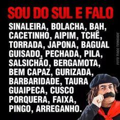 Diário de um Gaúcho Grosso: COISAS QUE SE FALA NO RIO GRANDE DO SUL