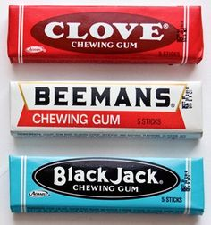 Black Jack, Clove and Beemans chewing gum...My uncle used to give us these when we went to visit. Yummy...lol