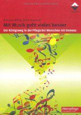 Mit Musik geht vieles besser: Der Königsweg in der Pflege bei Menschen mit Demenz