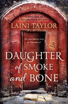 Laini Taylor - Daughter of Smoke and Bone trilogy I'm so in love with this book cover! (not to mention the book itself is beyond amazing)