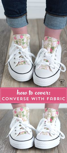 2800fc9c50d How to Customize your Converse with Fabric