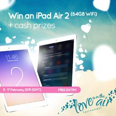 Join the 'Love Is In The Air' tournament from 11 - 17 February 2015 (GMT) and play for an iPad Air 2 + cash.  Entry Free