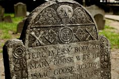 Mother Goose's Grave, Granary Burial Ground in Boston We were in this graveyard and missed it! Cemetery Monuments, Cemetery Headstones, Old Cemeteries, Cemetery Art, Graveyards, Concord, Historic New England, Creepy Images, Famous Graves