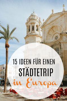 15 grandiose Ideen für einen Städtetrip in Europa