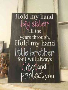 Hold my hand, big sister, all the years through; Hold my hand, little brothers, for I will always love & protect you. Sibling Quotes, Family Quotes, Boy Quotes, Farm Quotes, Nephew Quotes, Family Pics, Life Quotes, Brother N Sister Quotes, Funny Sister