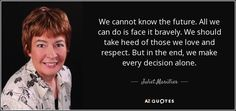 Juliet Marillier quote: We cannot know the future. All we can do is...