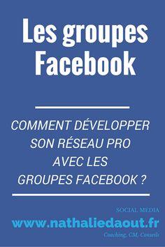 Comment développer son réseau pro avec les groupes Facebook ? #Facebook