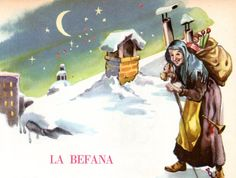 The mention of the Christmas witch, La Befana was first recorded historically in a poem by Agnolo Firenzuola in 1549.