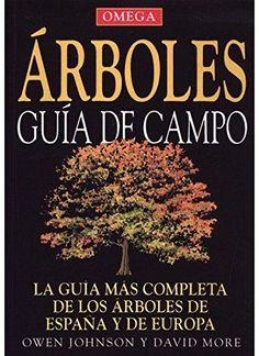Árboles : guía de campo / Owen Johnson ; ilustrado por David More ; [traducción y adaptación, Manuel Pijoan]. Barcelona : Omega, cop. 2006