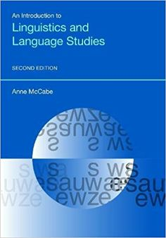 An introduction to linguistics and language studies / Anne McCabe