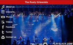 The Rusty Griswolds  Android App - playslack.com , This app connects you with upcoming event information, photos, videos, contact information and social media links.The Rusty Griswolds have been partying like it's 1999 since...1999, bringing energy as only they can to the best music of the 80's. A local favorite, they have been voted Best Party / Cover Band by the readers of Cincinnati's City Beat Magazine 2004-2015.