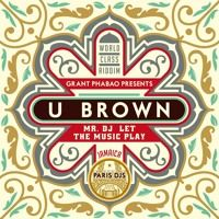 Grant Phabao & U-Brown - Mr. DJ Let The Music Play by ParisDJs on SoundCloud
