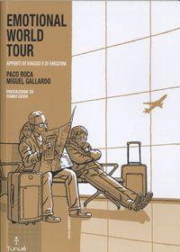 Emotional world tour. Paco Roca e Miguel Gallardo