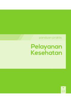 Buku Panduan Praktis BPJS Kesehatan - Panduan Praktis Pelayanan Kesehatan by BPJS Kesehatan RI via slideshare