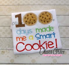 100 Days of School Shirt, 100 Days Made me a Smart Cookie Embroidered Shirt with rhinestones by OliviaGraceCouture on Etsy