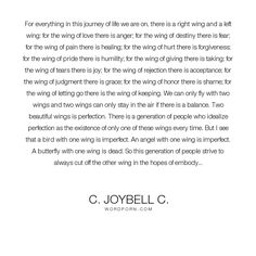 """C. JoyBell C. - """"For everything in this journey of life we are on, there is a right wing and"""". life, inspirational, truth, wisdom, inspirational-quotes, living, people, humanity, inspirational-life, life-and-living, wisdom-quotes, journey, inspiring, perfection, perfect, living-life, flying, flight, wings, imperfection, ancient"""
