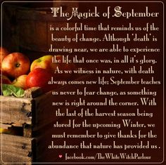 September, hello, magick, meaning,spiritual, witch, book of shadows, metaphysical, occult, wheel of the year, seasons, fall, autumn, equinox, wicca, magick, death, life, abundance, harvest, apples  facebook.com/thewhitewitchparlour