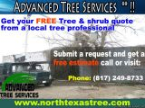 Advanced Tree Services !!  Get your FREE Tree & shrub quote from a local tree professional. submit a request and get a  free estimate call or visit:  (817) 249-8733  www.northtexastree.com