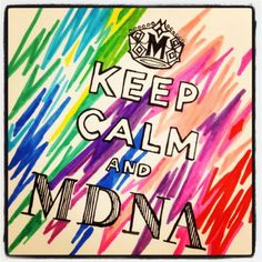 Keep calm and MDNA. #MDNA #Madonna #MaterialGirl