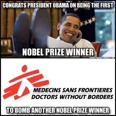 Congrats, President Obama, on being the first Nobel Peace Prize winner to bomb another Nobel Peace Prize winner.