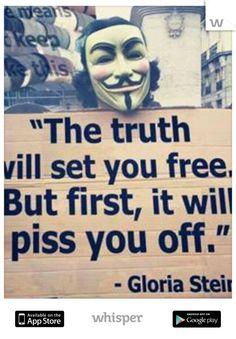 """The truth will set you free but first, it will piss you off"" Gloria Steinem Karma, Jesse Ventura, Vegan Memes, Vegan Facts, Vegan Quotes, Gloria Steinem, Spirit Science, Susa, Think"