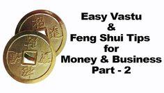 Vastu & Feng Shui Tips for Money, Business Success and Prosperity Part 2
