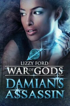 Damian's Assassin (War of Gods) by Lizzy Ford, http://www.amazon.com/dp/B004PLNQQ0/ref=cm_sw_r_pi_dp_KbWNrb0RJJSMH