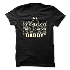 View images & photos of STARTED CALLING ME DADDY t-shirts & hoodies