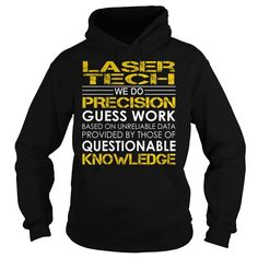 Laser Tech We Do Precision Guess Work Job Title TShirt