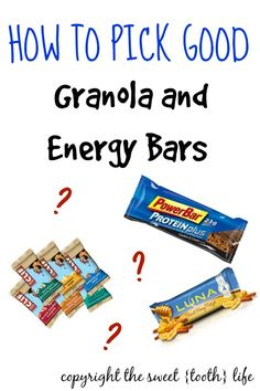 How To Pick Good Granola and Energy Bars