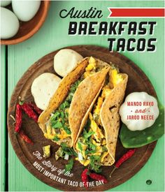 """On Saturday, August 3, stop by the Blanton Museum Shop in Austin, Texas, to purchase your signed copy of """"Austin Breakfast Tacos: The Story of the Most Important Taco of the Day,"""" meet Mando Rayo, and enjoy free Tacodeli breakfast tacos while supplies last!"""