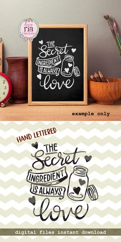 The secret ingredient is always love kitchen mason jar bake quote digital cut files SVG DXF for cricut silhouette cameo decals by LoveRiaCharlotte on Etsy Circuit Projects, Vinyl Projects, Baking Quotes, Funny Cooking Quotes, Chef Quotes, Decor Scandinavian, Chalkboard Art, Mason Jar Chalkboard, Blackboard Wall
