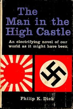 "Reading: ""The Man in the High Castle"" by Philip K. Dick"