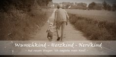 Wunschkind - Herzkind - Nervkind