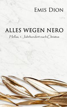 Alles wegen Nero: Hellas, 1. Jahrhundert nach Christus