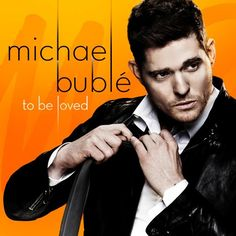 To Be Loved with Michael Buble! Fabulous music... xo
