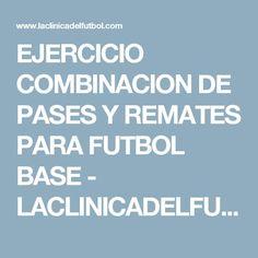 EJERCICIO COMBINACION DE PASES Y REMATES PARA FUTBOL BASE - LACLINICADELFUTBOL.COM