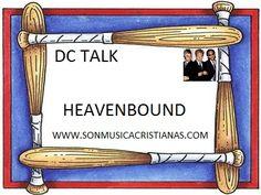 DC Talk – Heavenbound   Letras Cristianas