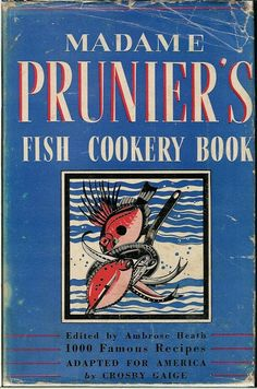 Madame Prunier's Fish Cookery Book by Ambrose Heath | LibraryThing