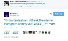 Pin for Later: 30 Tweets That Got You Talking in 2014 Lorde Called Kim Kardashian Mom And no, she didn't mean it in an insulting way. We're not sure the same can be said for all those Kim Kardashian butt memes, though.