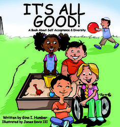 It's All Good is a literary platfom intended for parents, caregivers and teachers to begin to introduce young children to healthy ideas regarding self image.