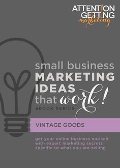 MY BRAND NEW EBOOK: Small Business Marketing Ideas That Work! for Selling Vintage Goods