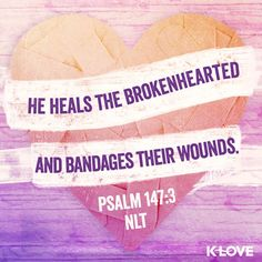 """For your spirit. - The Health and Wellness Ministry. """"He heals the brokenhearted and bandages their wounds."""" - Psalm (NLT) {K-LOVE Radio} Words Quotes, Bible Quotes, Bible Verses, Sayings, Scripture Verses, K Love Radio, Proverbs 31 Ministries, Psalm 147, Jesus Is Lord"""