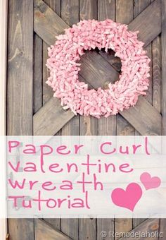 pink-paper-curl-wreath-valentine-wreath-tutorial Pretty and easy from Remodelaholic. I want a yellow one for Summer. Wreath Crafts, Diy Wreath, Paper Crafts, Diy Crafts, Paper Wreaths, Diy Halloween Decorations, Valentine Decorations, Halloween Crafts, Valentine Wreath