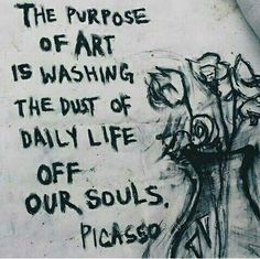 art, picasso, and purpose image art art graffiti art quotes Words Quotes, Wise Words, Me Quotes, Famous Quotes, Lost Quotes, Writing Quotes, Art Sayings, Writing Art, Wisdom Quotes